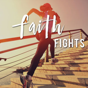 Faith Fights